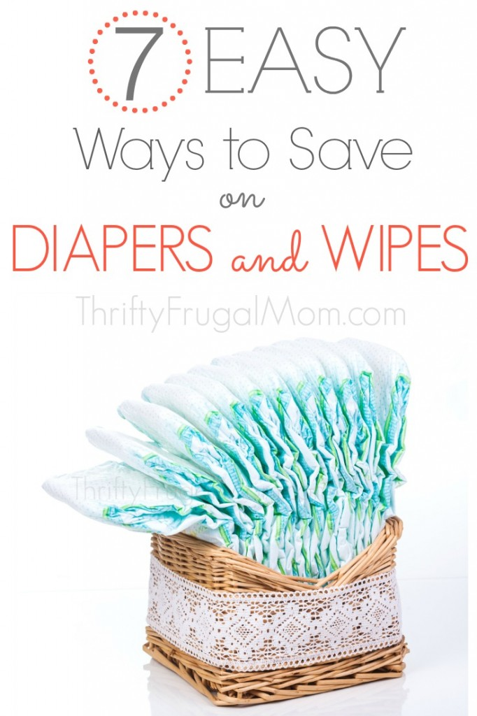 7 Easy Ways to Save on Diapers and Wipes-- from a mom who never pays more than $5 for a pack of name brand diapers!