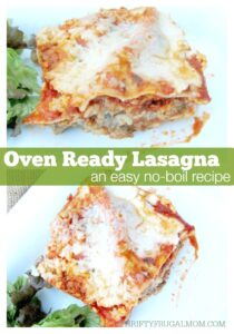 Oven Ready Lasagna (a quick, no boil lasagna recipe)