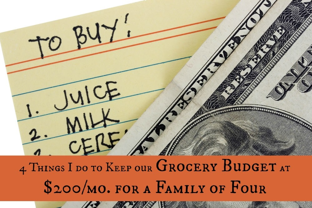 Four things that help us keep our grocery spending at just $200 a month for our family of 4. Practical advice that will benefit any budget!