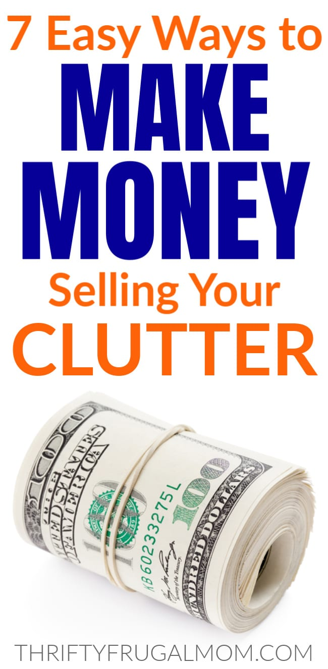 ways to make money selling your clutter