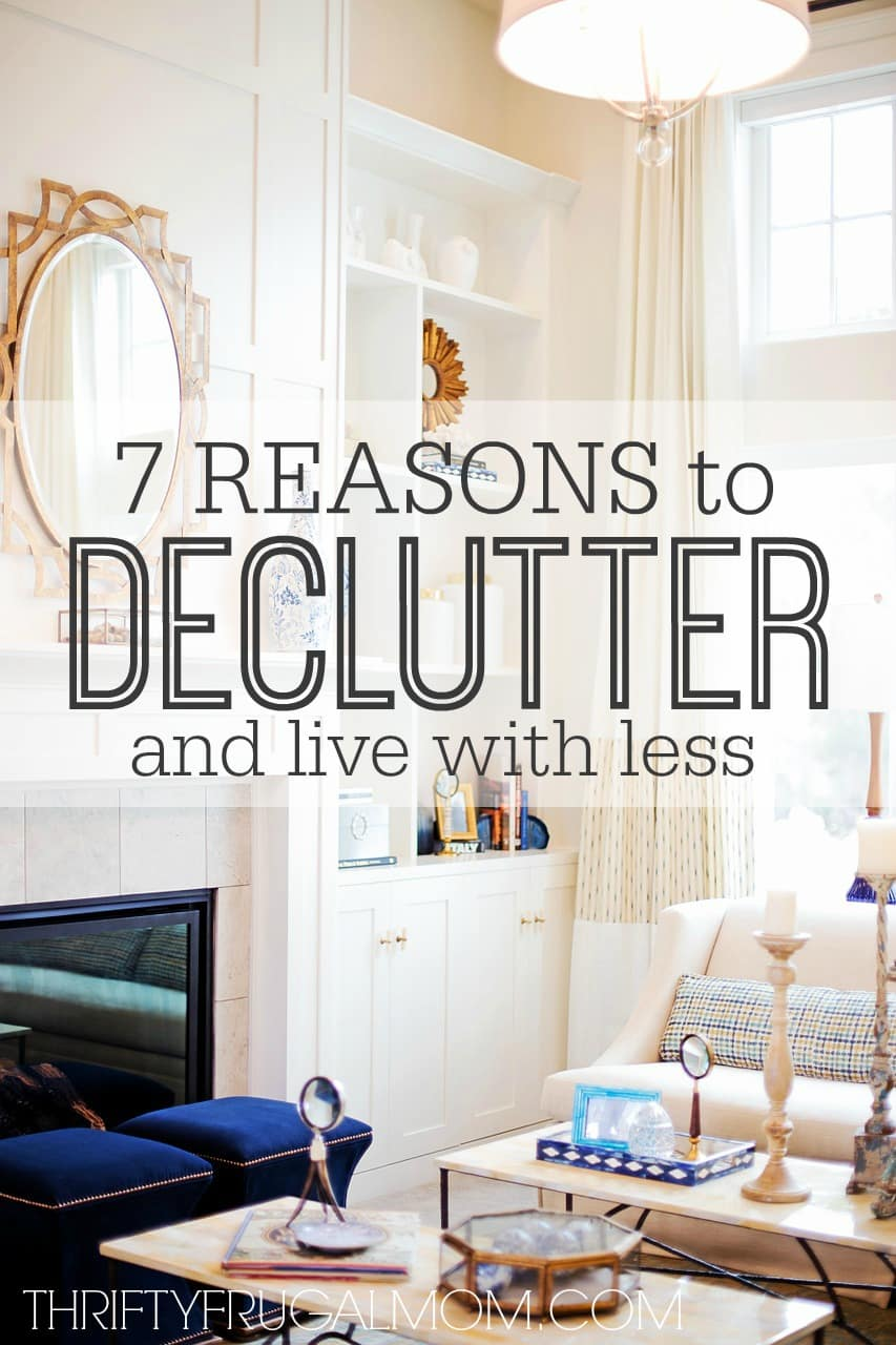 7 Reasons to Declutter and Live with Less