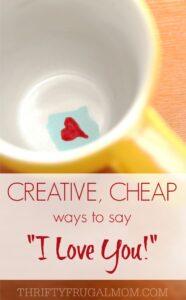 "Creative Cheap Ways to Say ""I Love You"""