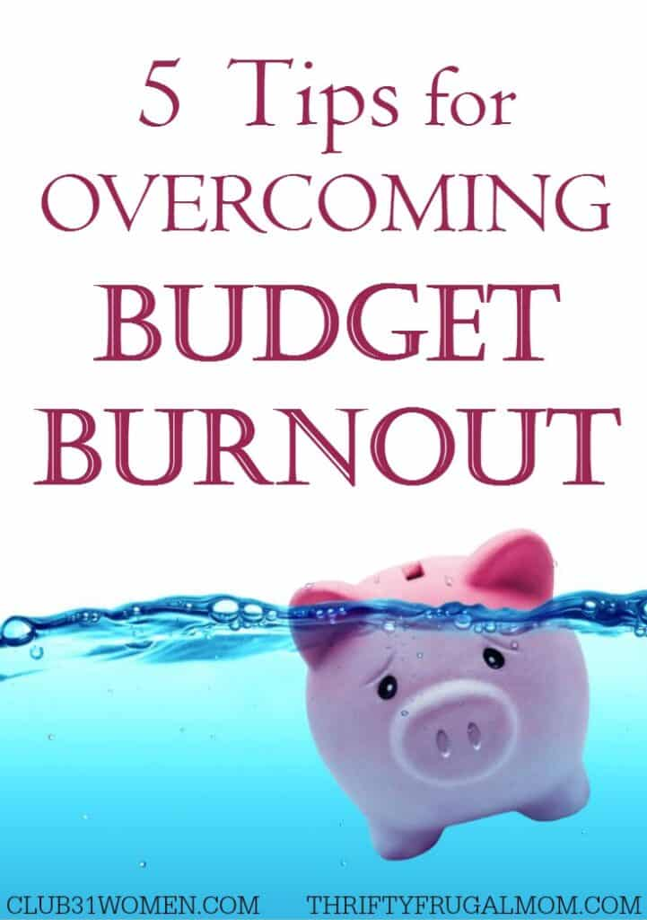 Weary of saving money and trying to keep your budget balanced perfectly?  Use these 5 tips to overcome budget burnout and feel excited about saving again!