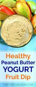 5 Minute Peanut Butter Yogurt Fruit Dip