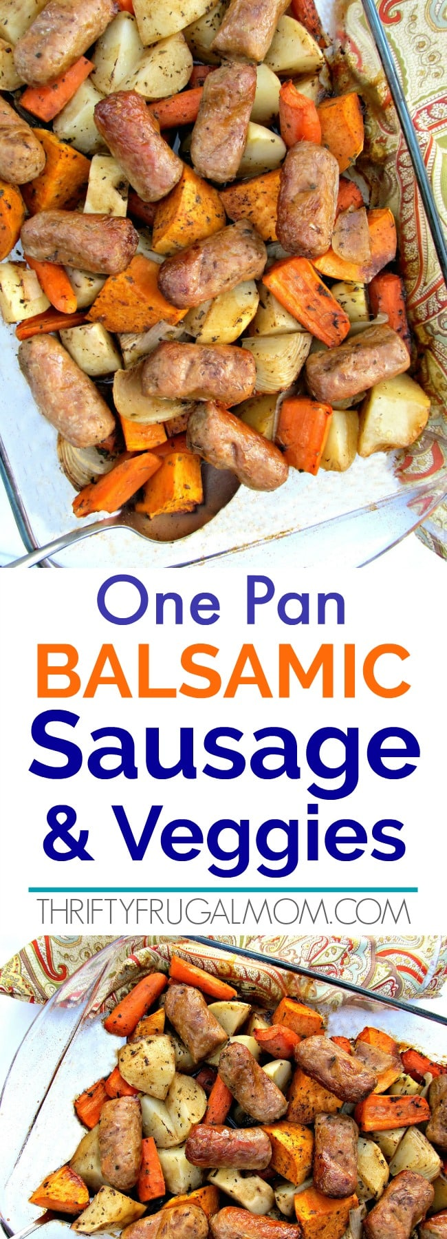 One Pan Balsamic Sausage and Veggies