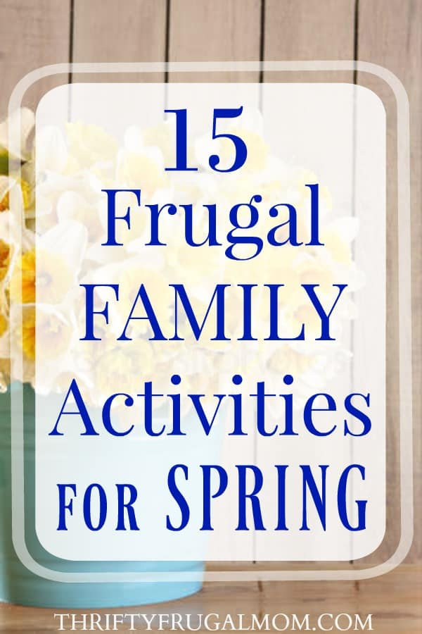 Make memories with these cheap (or free!) fun family activities for Spring! There's even a cute free printable spring bucket list!