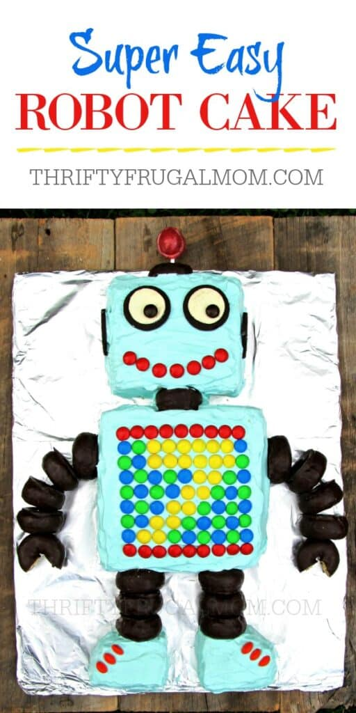 Super Easy Robot Birthday Cake