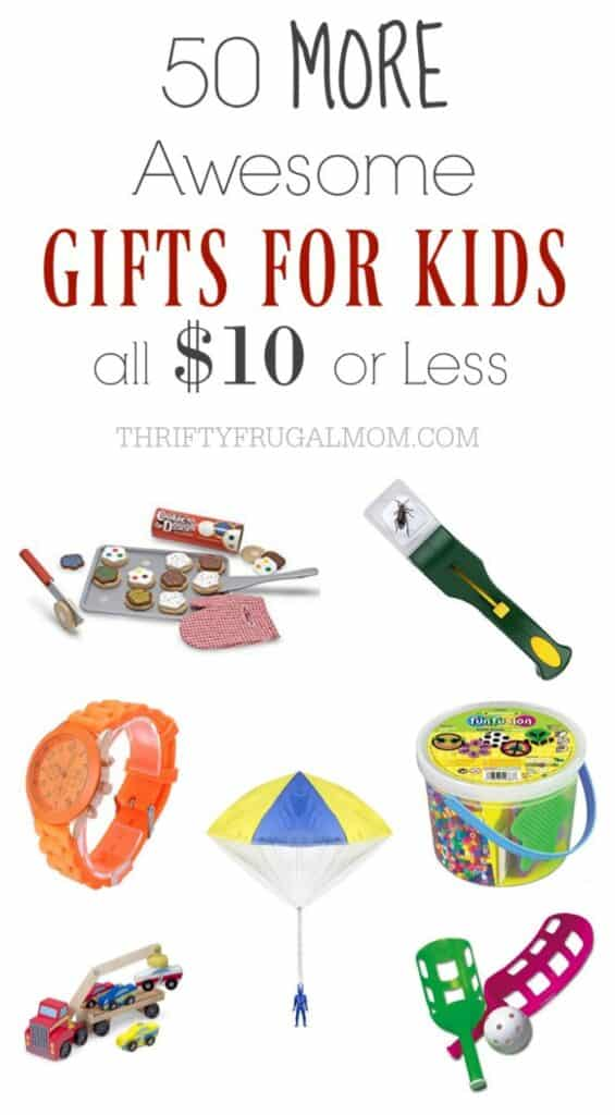 50 More Awesome Gifts for Kids all $10 or Less- best frugal living posts