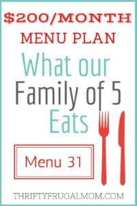 $200/MONTH MENU PLAN FOR OUR FAMILY OF 5 (POST #31)