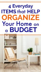 4 Everyday Items That Will Help Organize Your Home On a Budget