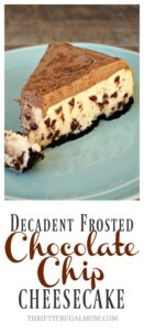 Decadent Frosted Chocolate Chip Cheesecake