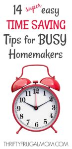 14 Super Easy Time Saving Tips For Busy Homemakers