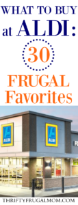 What to Buy at Aldi: My 30 Frugal Favorites