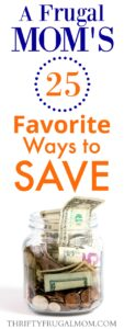 A Frugal Mom's 25 Favorite Easy Ways to Save Money