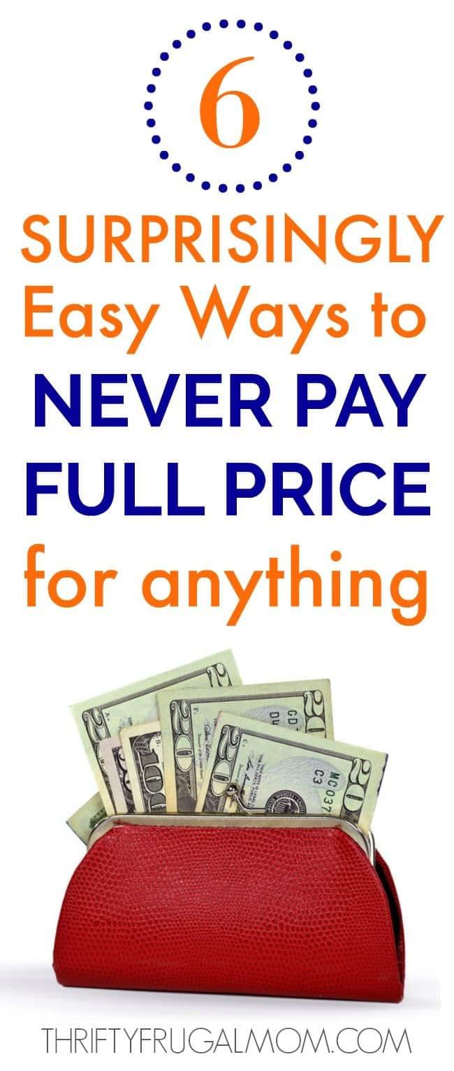 Never Pay Full Price- easy money saving tips