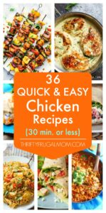 36 Quick and Easy Chicken Recipes- all 30 minutes or less