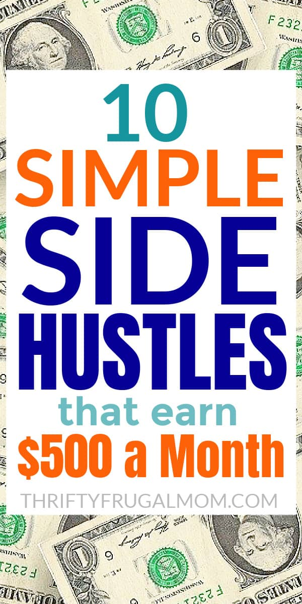 a background of dollar bills with an overlay of words saying 10 Simple Side Hustles that earn $500 a Month