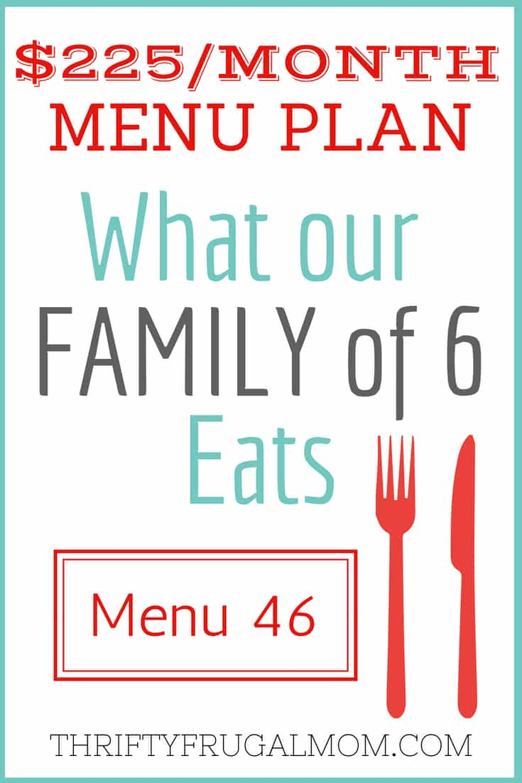 Trying to figure out what to feed your family? This menu for a family of 6 can help! It's budget friendly and includes lots of simple, kid friendly meals. #menu #mealplan #thriftyfrugalmom