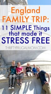 England Family Trip: 11 Simple Things that Made it Stress Free