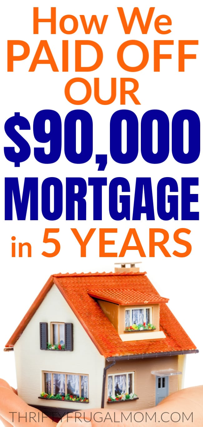 How we paid off our $90,000 mortgage in 5 years